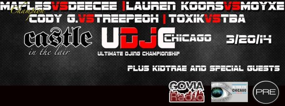 Ultimate DJing Championship @ Castle Chicago - 3/20/2014 - LADIES FREE UNTIL MIDNIGHT